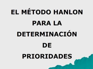 EL M TODO HANLON PARA LA  DETERMINACI N DE  PRIORIDADES
