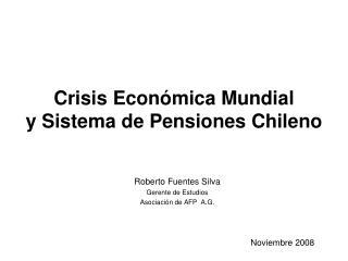 Crisis Econ mica Mundial y Sistema de Pensiones Chileno