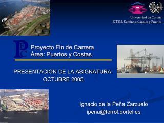 Proyecto Fin de Carrera  rea: Puertos y Costas