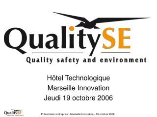 H tel Technologique Marseille Innovation Jeudi 19 octobre 2006