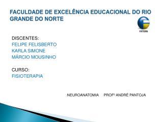 FACULDADE DE EXCEL NCIA EDUCACIONAL DO RIO GRANDE DO NORTE