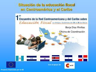 Situaci n de la educaci n fiscal  en Centroam rica y el Caribe