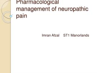 Pharmacological management of neuropathic pain