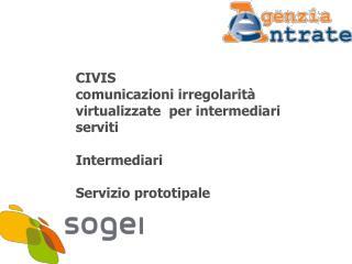 CIVIS comunicazioni irregolarit  virtualizzate  per intermediari serviti   Intermediari  Servizio prototipale