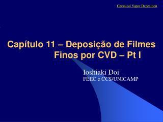 Cap tulo 11   Deposi  o de Filmes Finos por CVD   Pt I