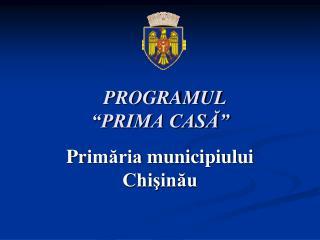 PROGRAMUL   PRIMA CASA