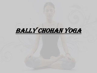 Bally Chohan Yoga in UK