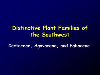 Distinctive Plant Families of the Southwest