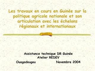 Les travaux en cours en Guin e sur la politique agricole nationale et son articulation avec les  chelons r gionaux et in