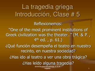 La tragedia griega Introducci n, Clase  5
