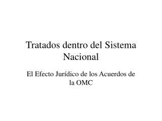 Tratados dentro del Sistema Nacional