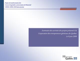 Sommaire des activit s des projets pr sent    la  Corporation des entrepreneurs g n raux du Qu bec Le 6 juin 2006