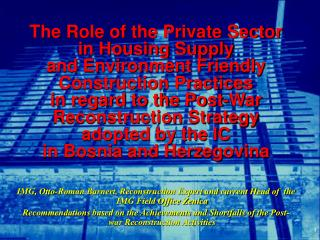The Role of the Private Sector  in Housing Supply  and Environment Friendly  Construction Practices  in regard to the Po