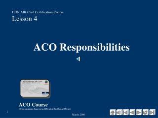 ACO Responsibilities