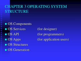 CHAPTER 3 OPERATING SYSTEM STRUCTURE