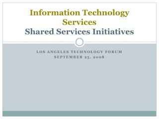 Information Technology Services Shared Services Initiatives