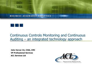 Continuous Controls Monitoring and Continuous Auditing   an integrated technology approach