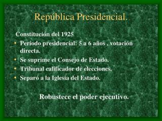 Rep blica Presidencial.