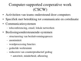Computer-supported cooperative work CSCW