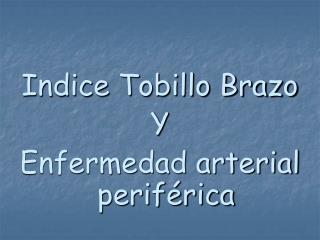 Indice Tobillo Brazo Y Enfermedad arterial perif rica