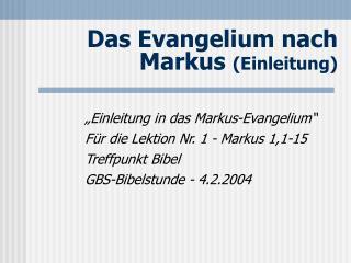 Das Evangelium nach Markus Einleitung
