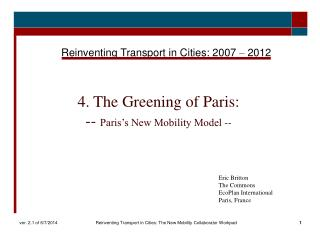 4. The Greening of Paris: -- Paris s New Mobility Model --
