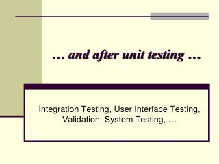 and after unit testing