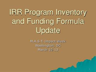 IRR Program Inventory and Funding Formula Update