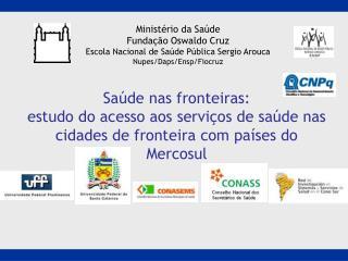 Minist rio da Sa de Funda  o Oswaldo Cruz Escola Nacional de Sa de P blica Sergio Arouca Nupes