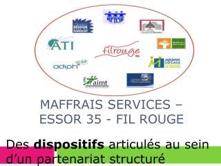Maffrais Services   ESSOR 35 - Fil rouge