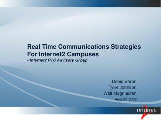 Real Time Communications Strategies For Internet2 Campuses - Internet2 RTC Advisory Group