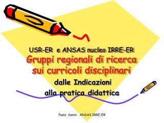 USR-ER  e ANSAS nucleo IRRE-ER Gruppi regionali di ricerca sui curricoli disciplinari