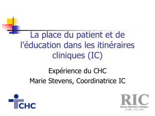 La place du patient et de l  ducation dans les itin raires cliniques IC