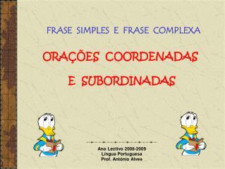 Ano Lectivo 2008-2009 L ngua Portuguesa Prof. Ant nio Alves