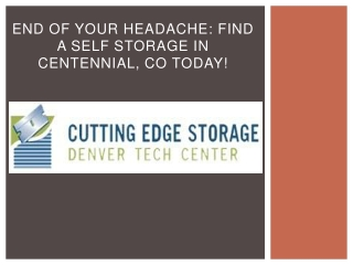 End Of Your Headache: Find A Self Storage In Centennial, CO