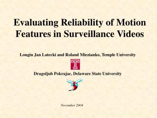 Evaluating Reliability of Motion Features in Surveillance Videos
