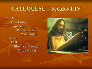 CATEQUESE   S culos I-IV