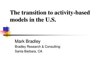 The transition to activity-based models in the U.S.