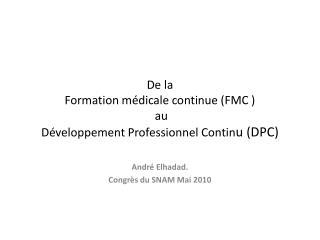 De la  Formation m dicale continue FMC   au  D veloppement Professionnel Continu DPC