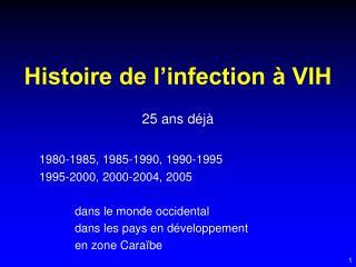 Histoire de l infection   VIH