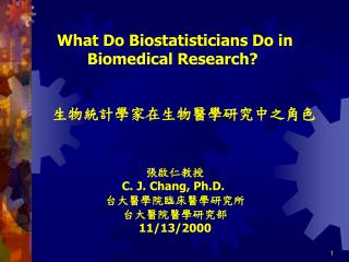 What Do Biostatisticians Do in Biomedical Research