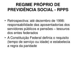REGIME PR PRIO DE PREVID NCIA SOCIAL - RPPS