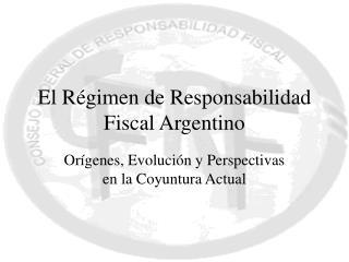 El R gimen de Responsabilidad Fiscal Argentino