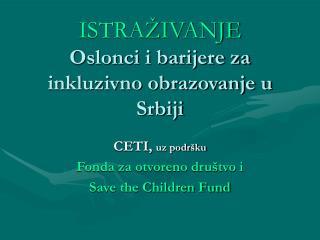 ISTRA IVANJE Oslonci i barijere za inkluzivno obrazovanje u Srbiji