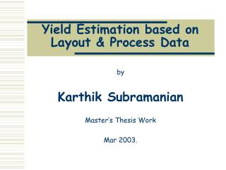Yield Estimation based on Layout  Process Data