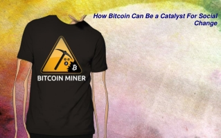 How Bitcoin Can Be a Catalyst For Social Change