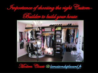Importance of choosing the right Custom-Builder to build you