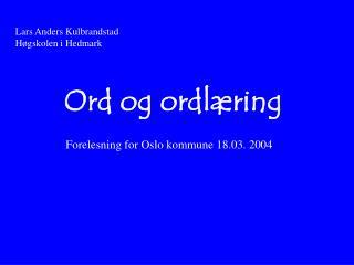 Lars Anders Kulbrandstad H gskolen i Hedmark