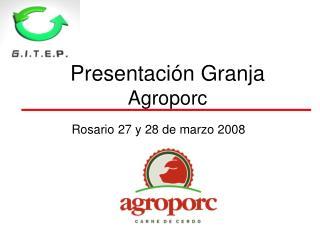 Presentaci n Granja Agroporc