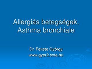 Allergi s betegs gek.  Asthma bronchiale